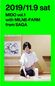 2019.11.9 sat MIDO vol.1 with MILNE-FARM from SAGA